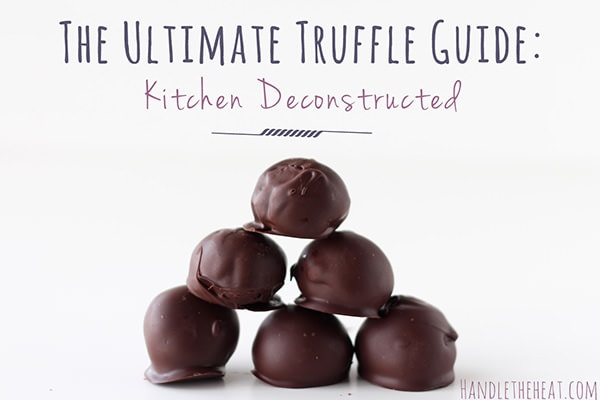 Ultimate Truffle Guide from Handletheheat.com