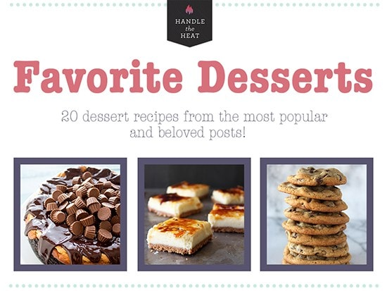 Favorite Desserts from Handle the Heat - Free cookbook!