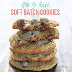 How to Make Soft Batch Cookies